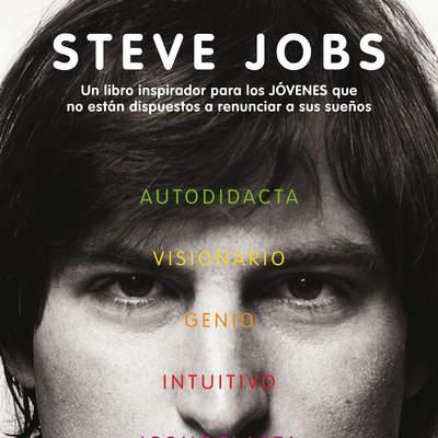 f2d943b06e3 Steve Jobs. Un libro inspirador para los jovenes que no están dispuestos a  renunciar a